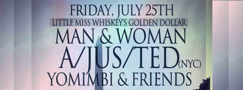 A/jus/ted, Man & Woman, Yomimbi & friends @ Little Miss Whiskey's