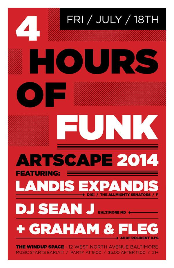 4 HOURS OF FUNK :: FRI JULY 18th :: ARTSCAPE EDITION!!!