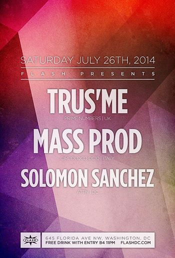 SAT July 26th Flash presents Trus'me (Prime Numbers) + Mass Prod (Circoloco / DC10), Solomon Sanchez