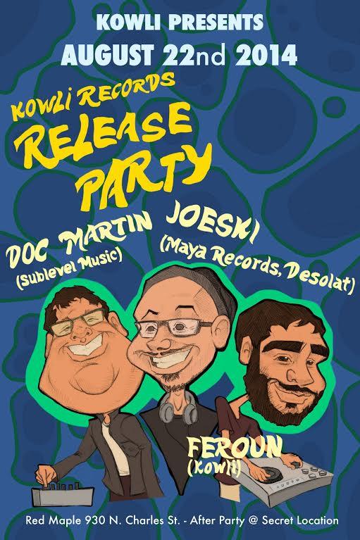 Kowli Records Release Party w/ DOC MARTIN, JOESKI, & FEROUN @ Red Maple/// Afterhours w/ Kevin Yost, Lomez, & Jena Paradies