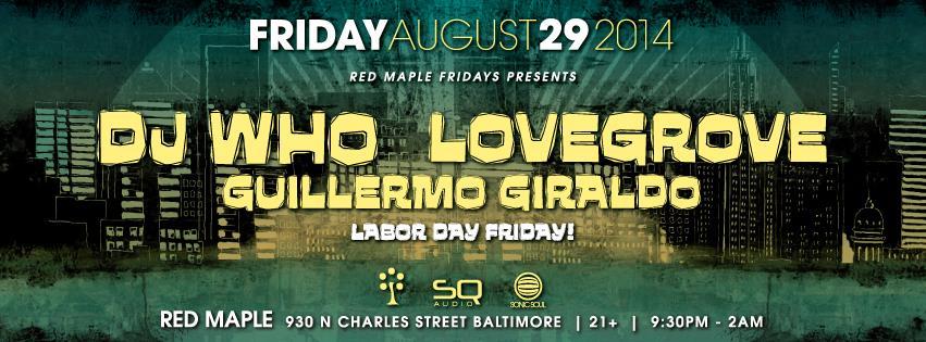 DJ WHO + LoveGrove @ Red Maple 8.29