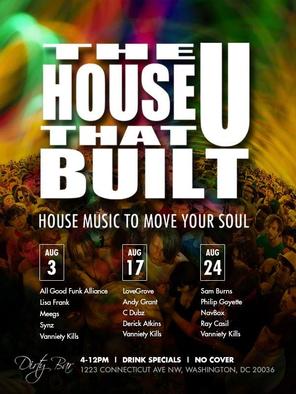 Sun Aug 24: The House That U Built ft Sam Burns, Navbox, Philip Goyette, Ray Casil, Vanniety Kills