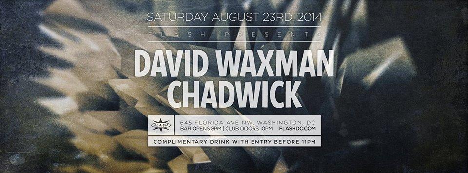 SAT Aug 23 | David Waxman & Chadwick at Flash