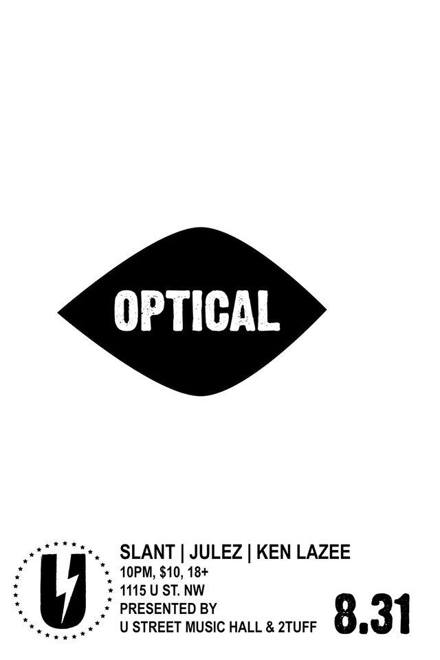 Optical with Slant, Julez, Ken Lazee