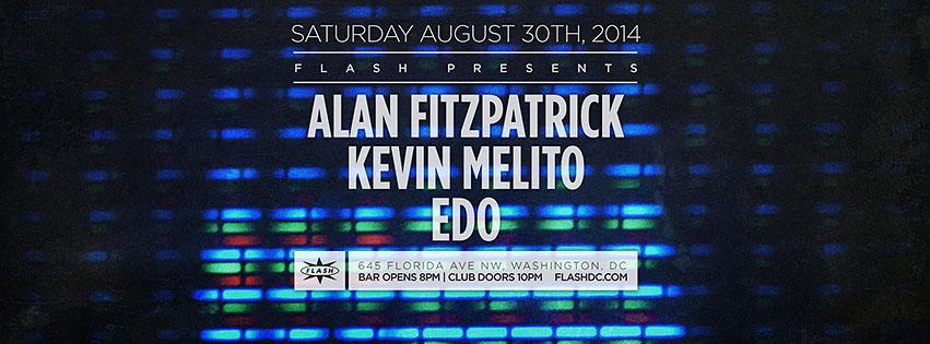 SAT Aug 30th | Alan Fitzpatrick, Kevin Melito, Edo at FlashSAT Aug 30th | Alan Fitzpatrick, Kevin Melito, Edo at Flash
