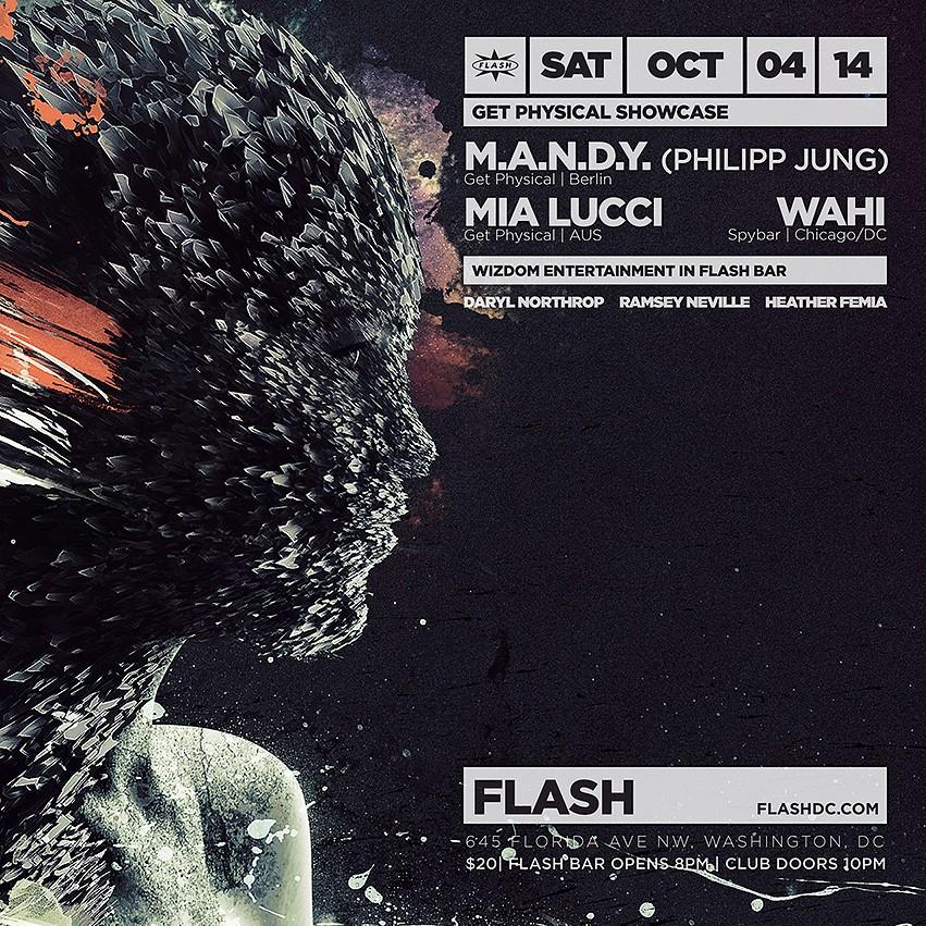 Get Physical Showcase: M.A.N.D.Y. (Philipp Jung), Mia Lucci, Wahi at Flash