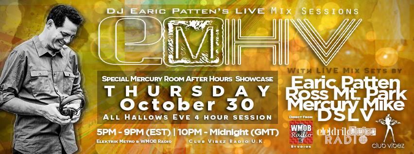 Dj Earic Patten's Elektrik Metro House Vibes Mix Sessions Ppecial Mercury Room After Hours Showcase w/ Ross Mt. Park, Mercury Mike & DSLV