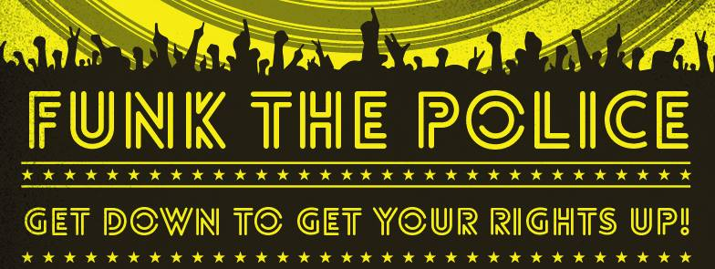 Funk the Police: Get down to get your rights up! at Zeba Bar