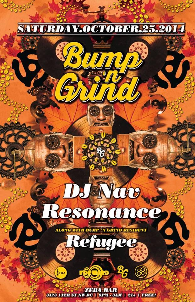 Bump 'n Grind w/ DJ Nav, Resonance & Refugee