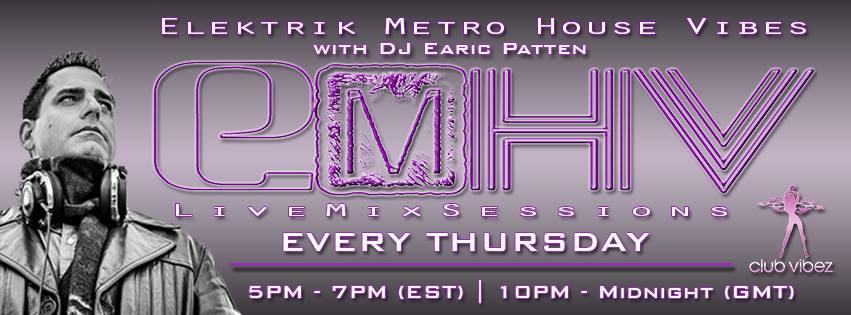Dj Earic Patten's Elektrik Metro House Vibes Mix Sessions