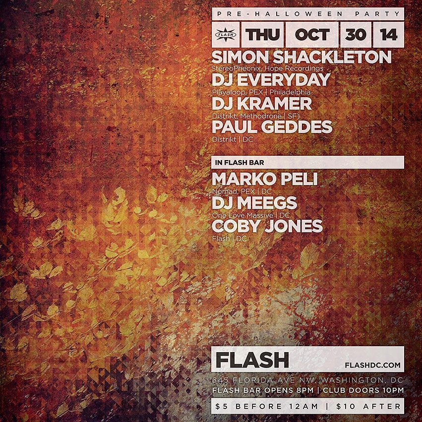 Distrikt Pre-Halloween: Simon Shackleton, DJ Everyday, DJ Kramer, Paul Geddes, Marko Peli, DJ Meegs, Coby Jones at Flash