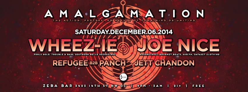 Amalgamation w/ Wheez-ie, Joe Nice, Refugeee B2B Panch & Jett Chandon @ Zeba Bar