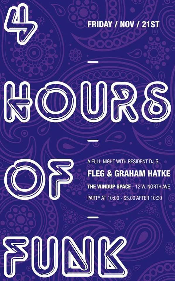 4 HOURS OF FUNK :: FRI 11/21 :: w/ GRAHAM & FLEG