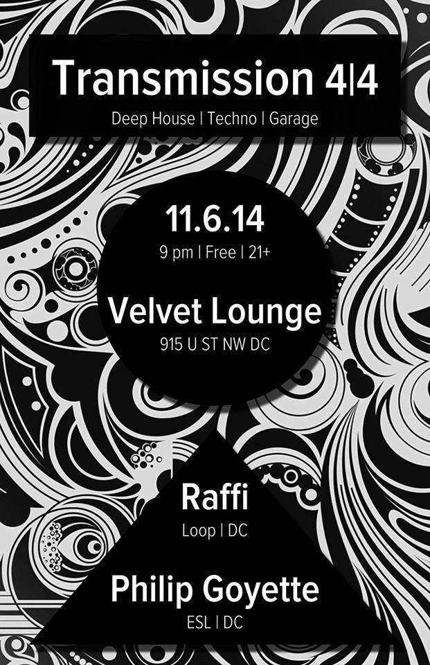 Transmission 4/4 w/ Raffi (Loop   DC) and Philip Goyette (ESL   DC) at The Velvet Lounge