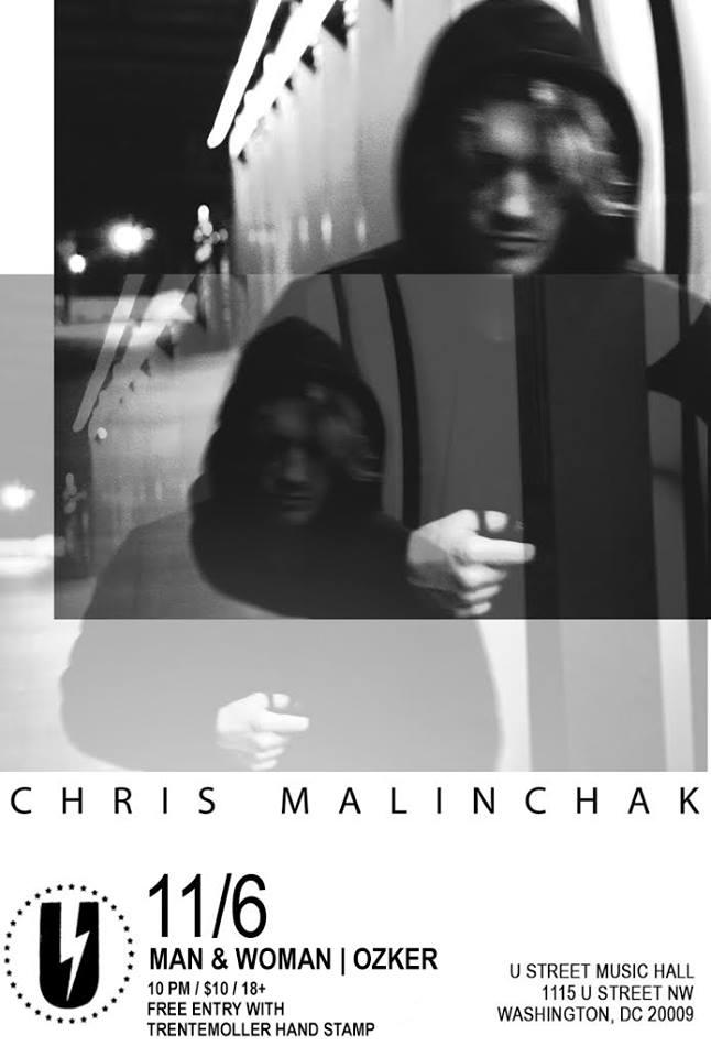 Chris Malinchak with Man & Woman, Ozker at U St Music Hall