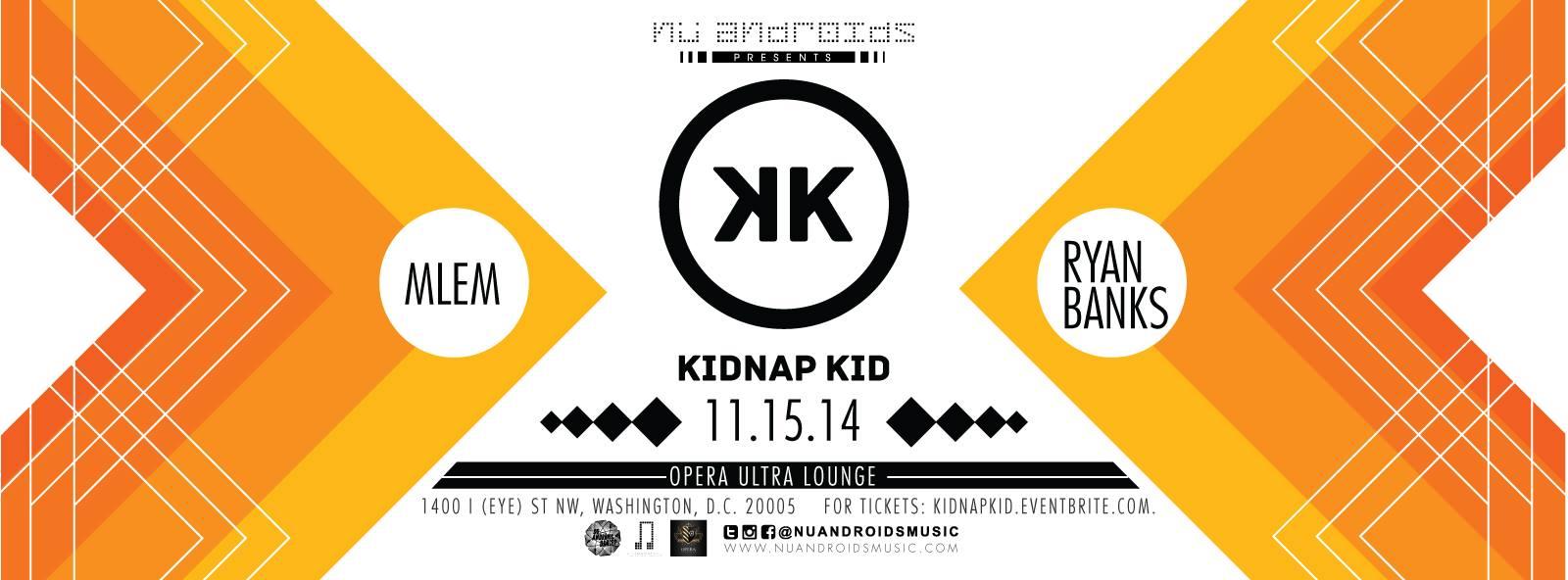 Nü Androids Present - Kidnap Kid at Opera Ultra Lounge