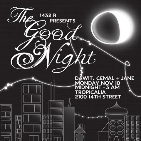 1432R Presents The Good Night at Tropicalia