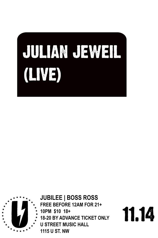 Julian Jeweil with Jubilee & Boss Ross at U Street Music Hall