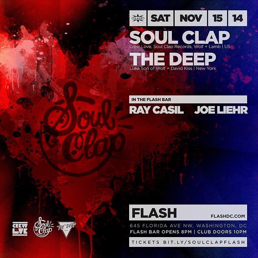 Soul Clap (Crew Love, Soul Clap Records, Wolf + Lamb), The Deep, Ray Casil & Joe L at Flash