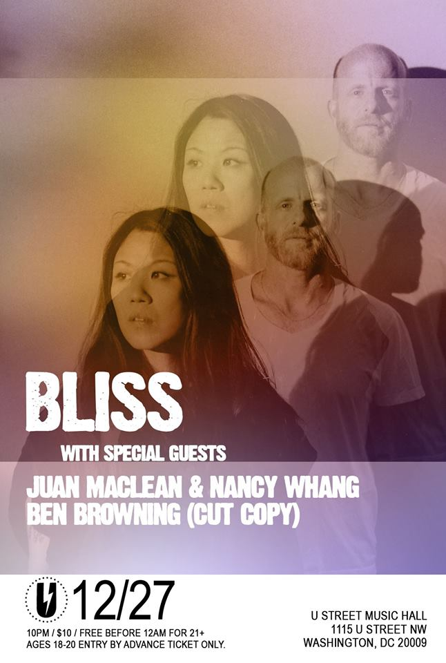 Bliss: Juan MacLean, Nancy Whang, Ben Browning (Cut Copy) at U Street Music Hall