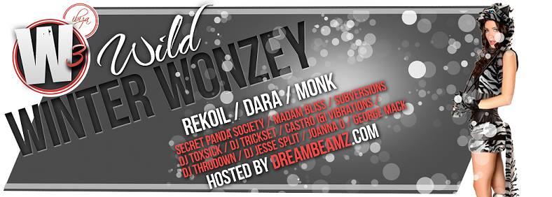 W3 = Wild Winter Wonzey (Dara, Monk, Rekoil, Secret Panda Society)at Ibiza Nightclub