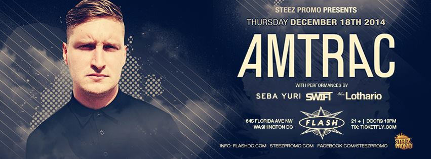 Steez Promo Presents Amtrac at Flash