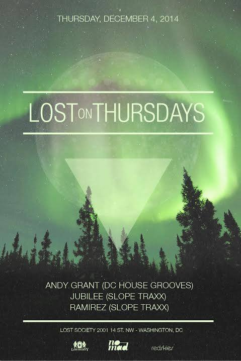 Lost on Thurdays with Andy Grant (DC House Grooves), Jubilee (Slope Traxx) & Ramirez (Slope Traxx) at Lost Society