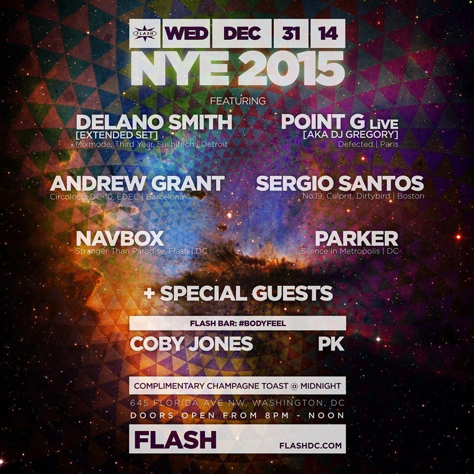 NYE 2015: Delano Smith, Point G (NA Live Debut), Andrew Grant, Sergio Santos, Navbox, Philip Goyette, Parker, #BodyFeel at Flash