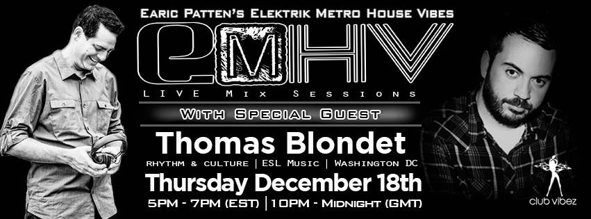 Dj Earic Patten's Elektrik Metro House Vibes Mix Sessions w/ Special Guest Thomas Blondet