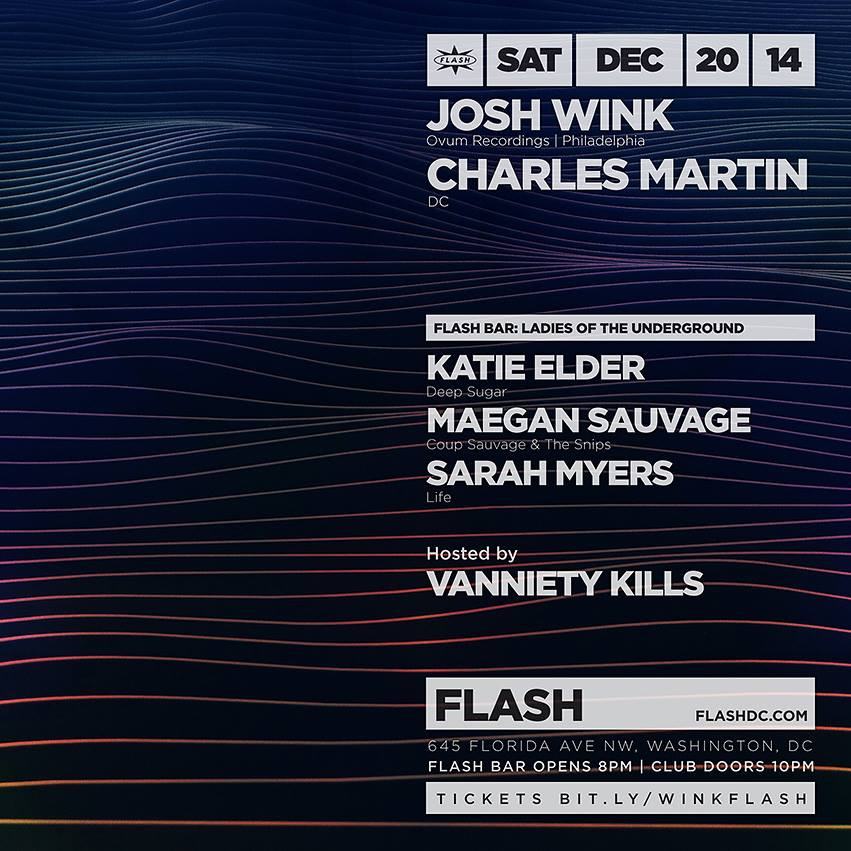 Josh Wink, Charles Martin at Flash, with Ladies of the Underground with Katie Elder, Maegan Sauvage and Sarah Myers at in Flash Bar