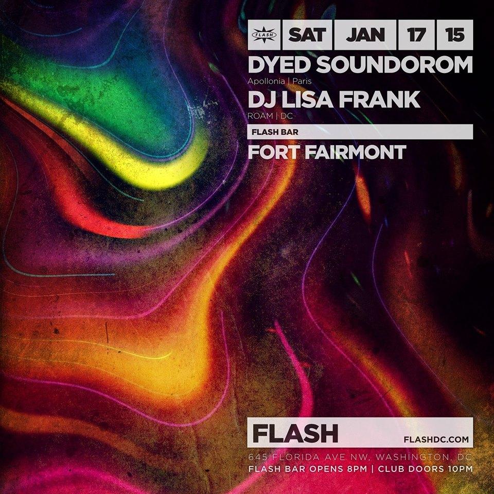 Dyed Soundorom (Apollonia | Paris), DJ Lisa Frank, Fort Fairmont at Flash