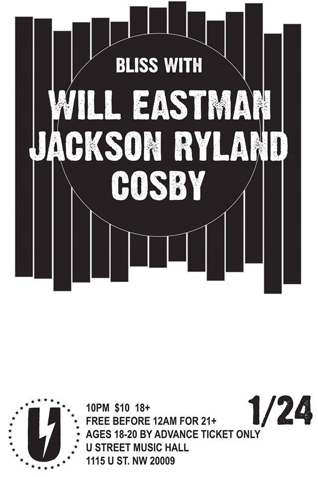 BLISS: Will Eastman, Jackson Ryland, Cosby at U Street Music Hall
