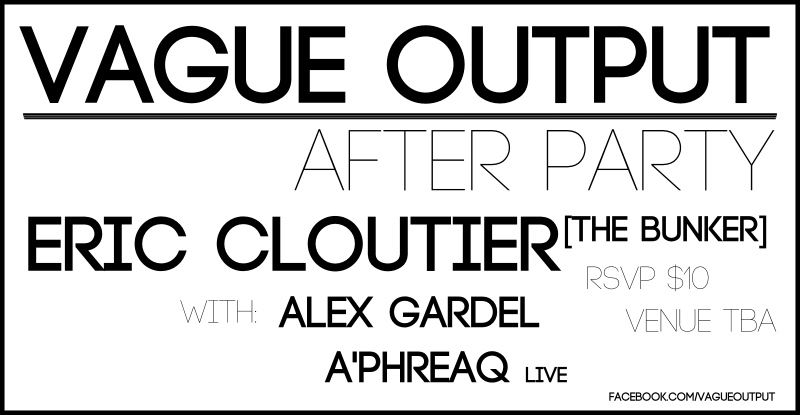Vague Output After Party - Eric Cloutier (The Bunker Brooklyn) at Secret Warehouse Location, Baltimore