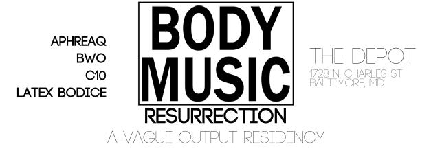 Body Music: Resurrection at The Depot, Baltimore