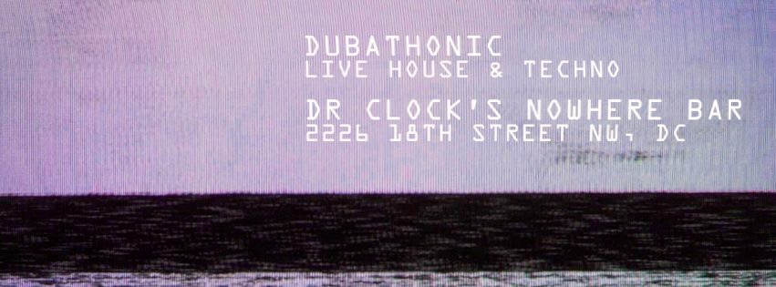 Dubathonic Live at Dr. Clock's Nowhere Bar