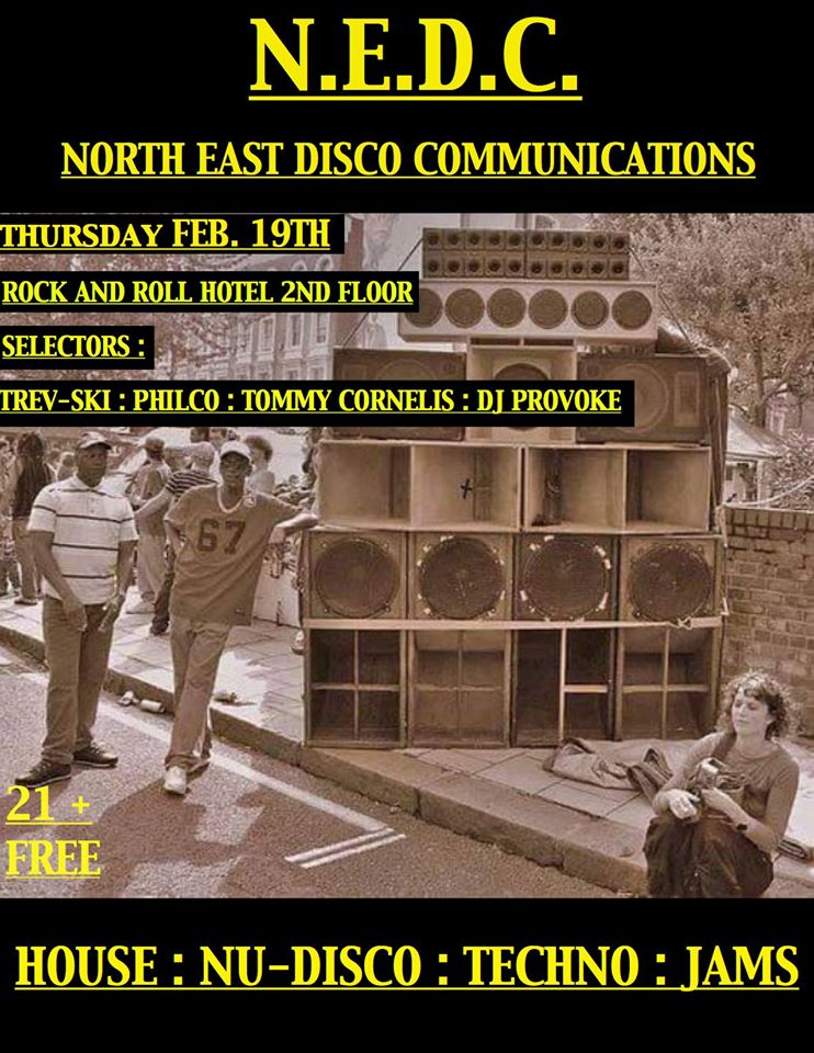 North East Disco Communications with Trev-ski, Philco, Tommy Cornelis & DJ Provoke at Rock'n'Roll Hotel