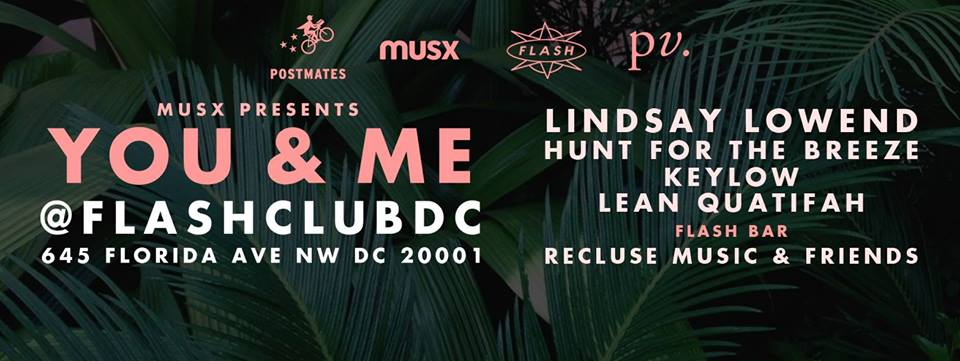 MUSX presents You & Me ft. Lindsay Lowend, Hunt for the Breeze, Keylow, Lean Quatifah at Flash