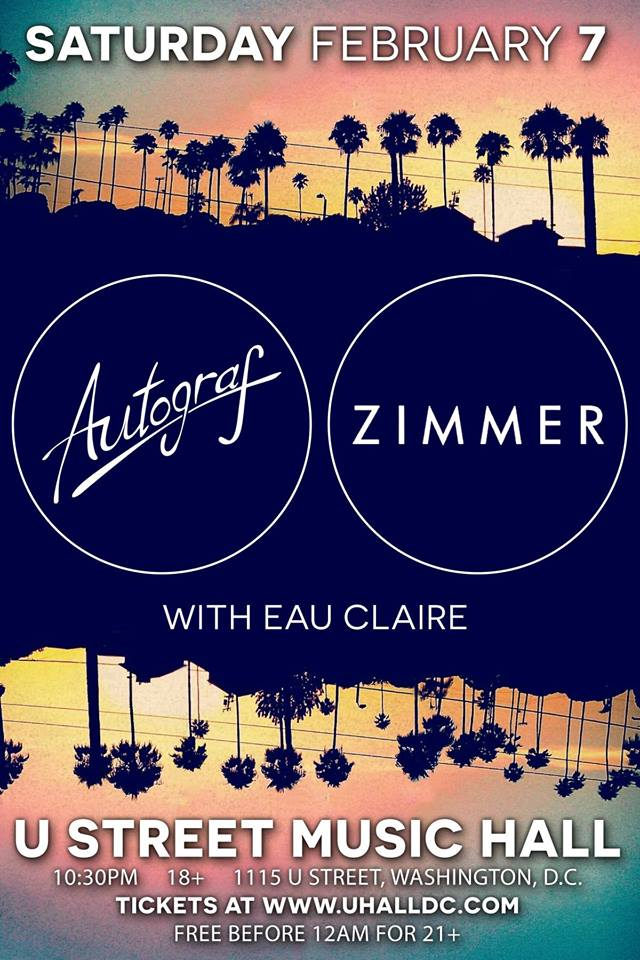 Autograf & Zimmer with Eau Claire at U Street Music Hall