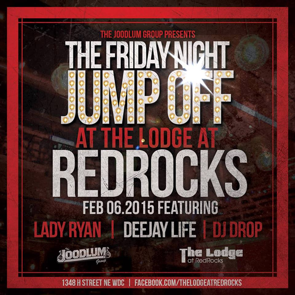 Friday Night Jumpoff w/ DeeJay Life, Lady Ryan & DJ Drop at The Lodge at Redrocks