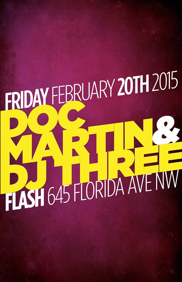 Doc Martin & DJ Three, Marko Peli B2B Meegs at Flash Caleb L'Etoile & Philco in the Flash Bar