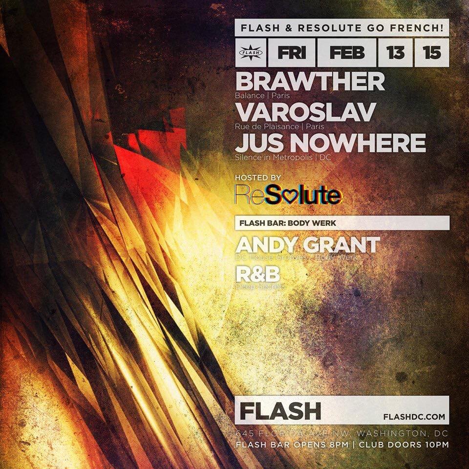 Flash & Resolute present Brawther, Varoslav, Jus Nowhere at Flash, Body Werk with Andy Grant and R&B in the Flash Bar
