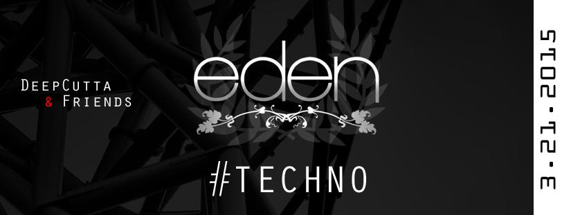 Eden #TECHNO Underground with DeepCutta & Friends