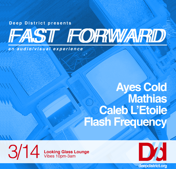 Fast Forward with Ayes Cold, Matthias, Caleb L'Etoile & Flash Frequency at The Looking Glass Lounge