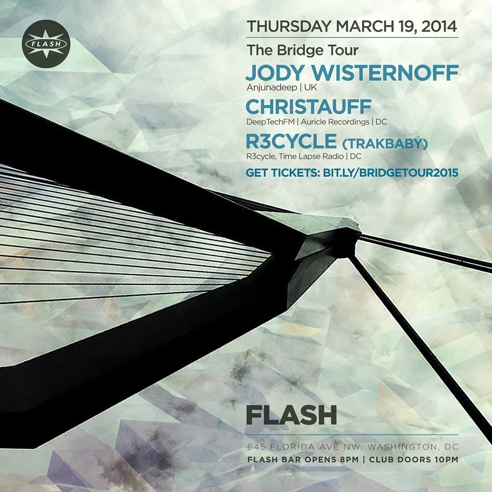 """Jody Wisternoff """"The Bridge"""" Tour 2015 with support from Christauff and R3CYCLE at Flash"""