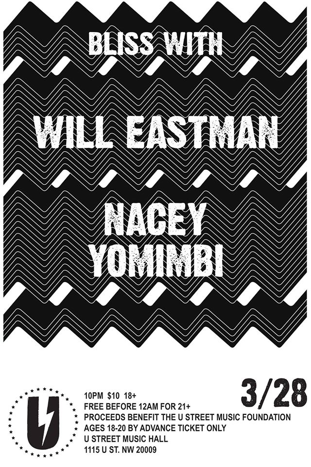 BLISS with Will Eastman, Nacey, Yomimbi at U Street Music Hall