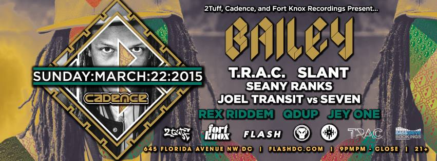 2Tuff, Cadence, & Fort Knox Recordings present Bailey at Flash