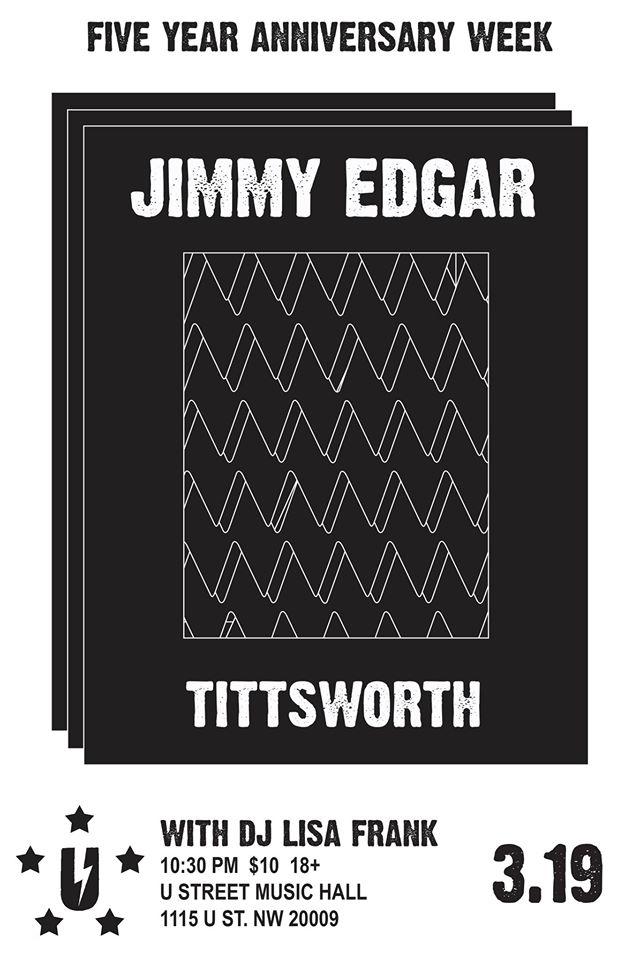 Jimmy Edgar with Tittsworth, DJ Lisa Frank at U Street Music Hall