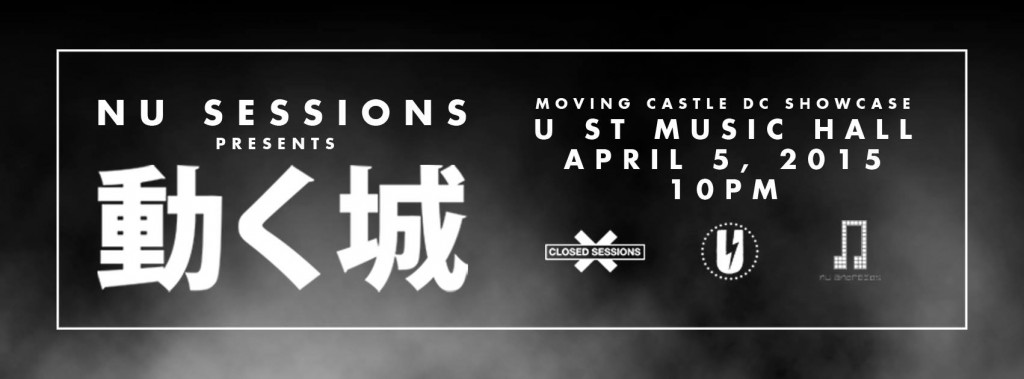 Nu Sessions Presents: Moving Castle Showcase at U Street Music Hall