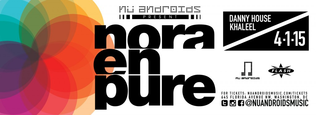 Nu Androids Present - Nora En Pure with Danny House and Khaleel Rhaman at Flash