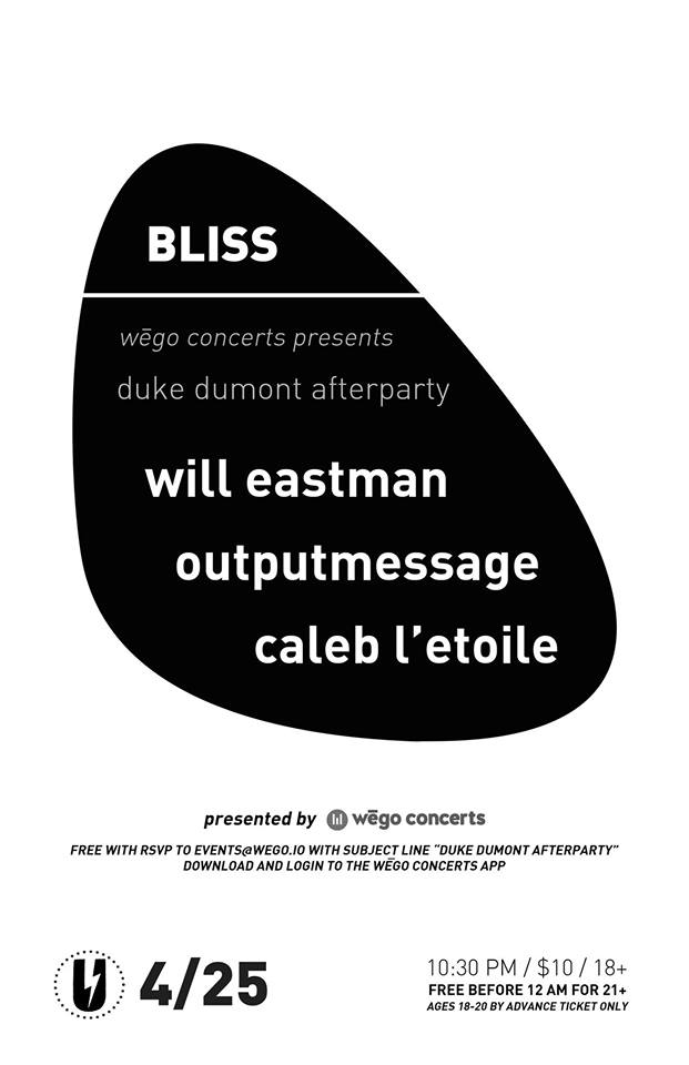 Wego concerts presents Duke Dumont after party: BLISS Will Eastman, Outputmessage, Caleb L'Etoile at U Street Music Hall